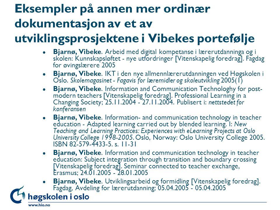 Eksempler på annen mer ordinær dokumentasjon av et av utviklingsprosjektene i Vibekes portefølje l Bjarnø, Vibeke. Arbeid med digital kompetanse i lær