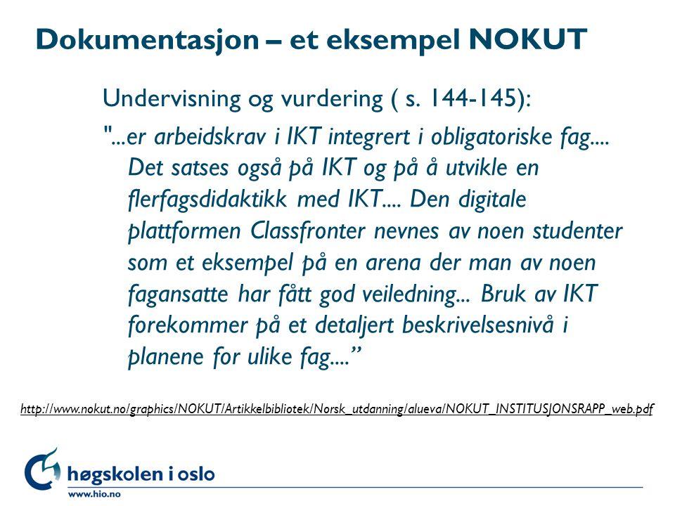 Dokumentasjon – et eksempel NOKUT Undervisning og vurdering ( s. 144-145):