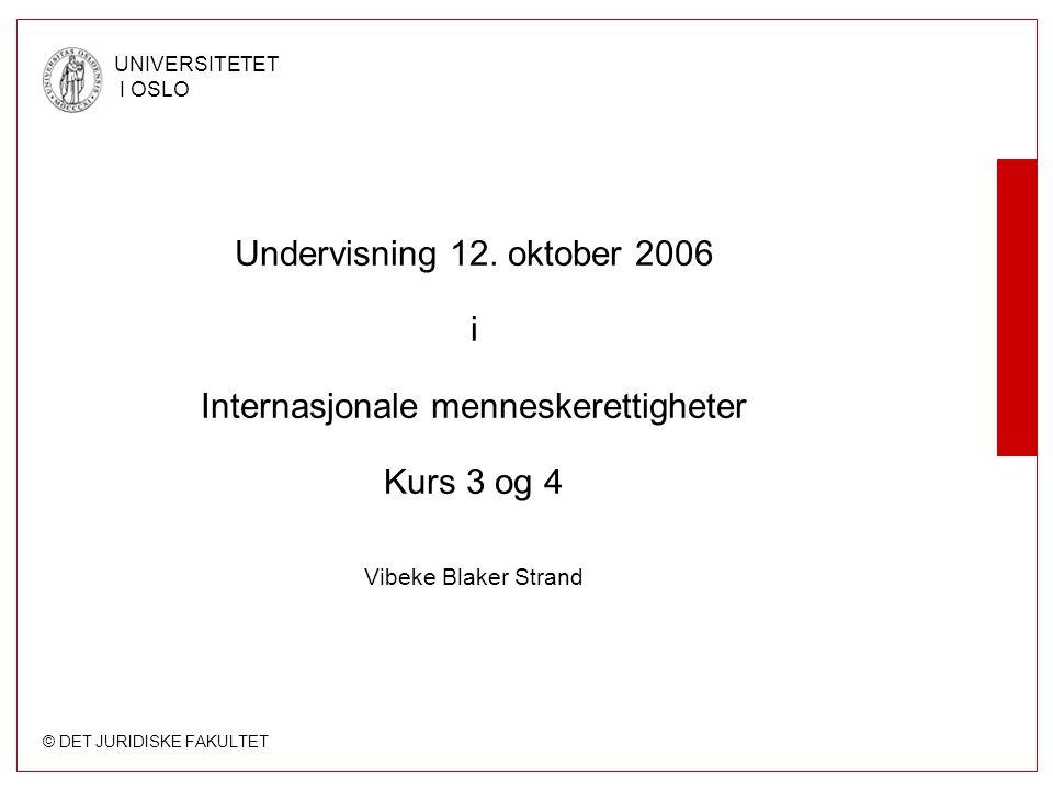 © DET JURIDISKE FAKULTET UNIVERSITETET I OSLO Undervisning 12.