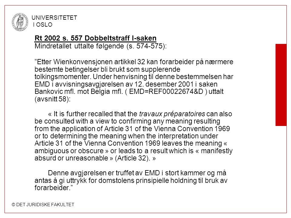 © DET JURIDISKE FAKULTET UNIVERSITETET I OSLO Til tilleggsprotokollene til EMK er det utarbeidet forklarende rapporter (« Explanatory Reports »).