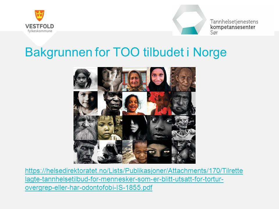 Bakgrunnen for TOO tilbudet i Norge https://helsedirektoratet.no/Lists/Publikasjoner/Attachments/170/Tilrette lagte-tannhelsetilbud-for-mennesker-som-
