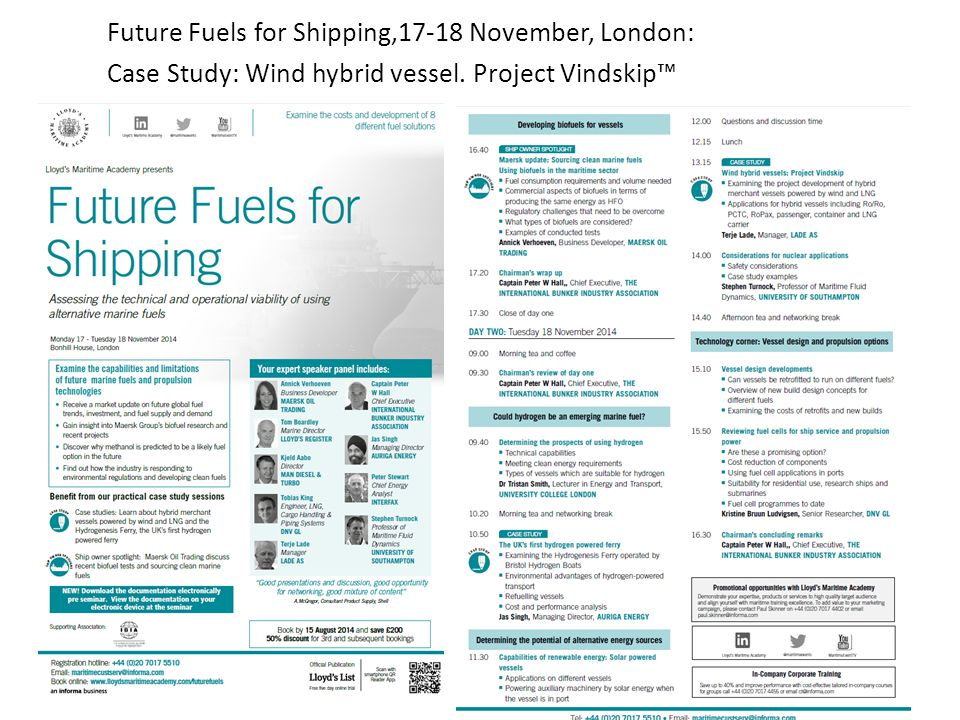 Future Fuels for Shipping,17-18 November, London: Case Study: Wind hybrid vessel. Project Vindskip™