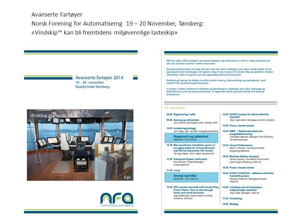 Avanserte Fartøyer Norsk Forening for Automatiserng 19 – 20 November, Tønsberg: «Vindskip™ kan bli fremtidens miljøvennlige lasteskip»