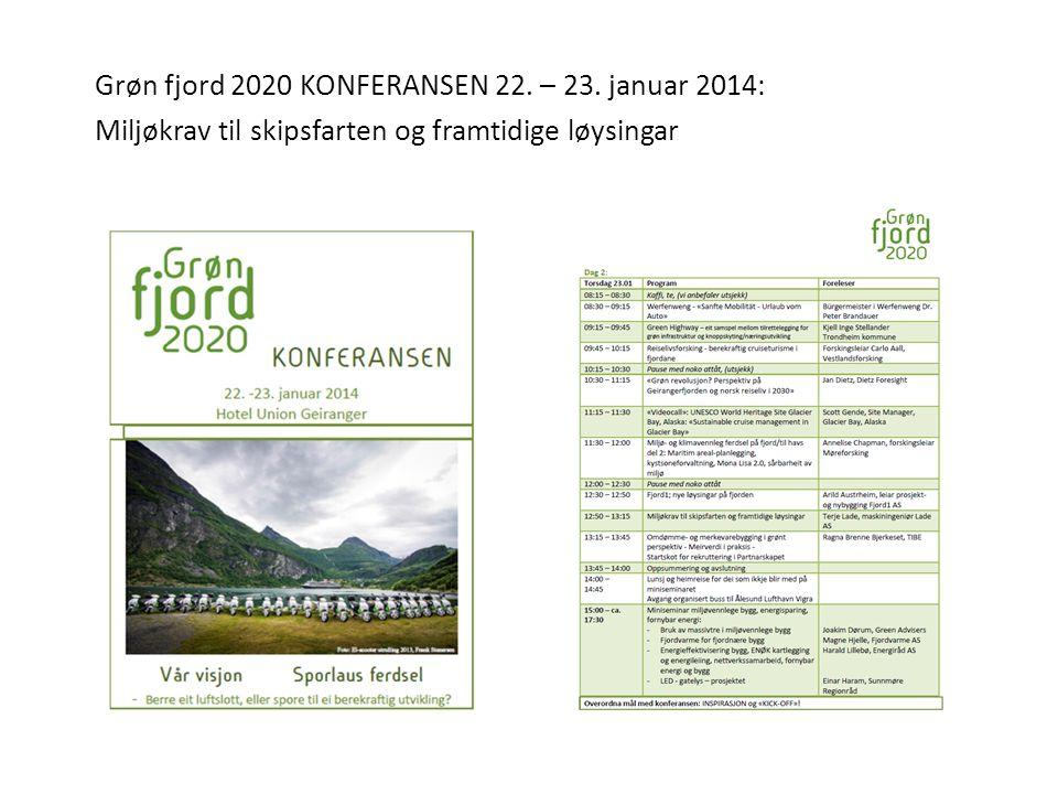 Grøn fjord 2020 KONFERANSEN 22. – 23. januar 2014: Miljøkrav til skipsfarten og framtidige løysingar