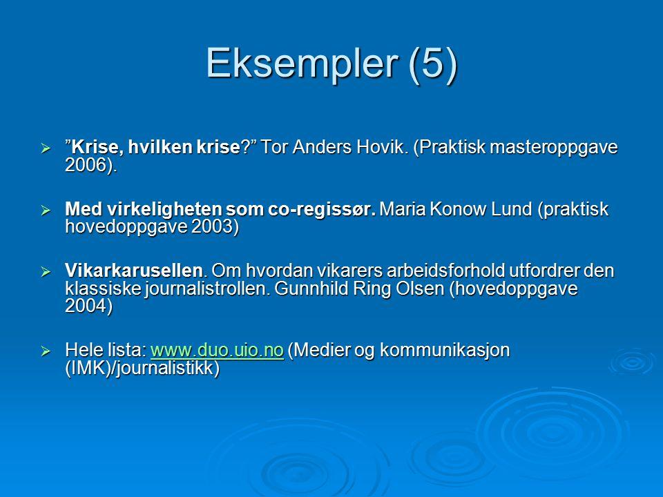 Eksempler (5)  Krise, hvilken krise? Tor Anders Hovik.