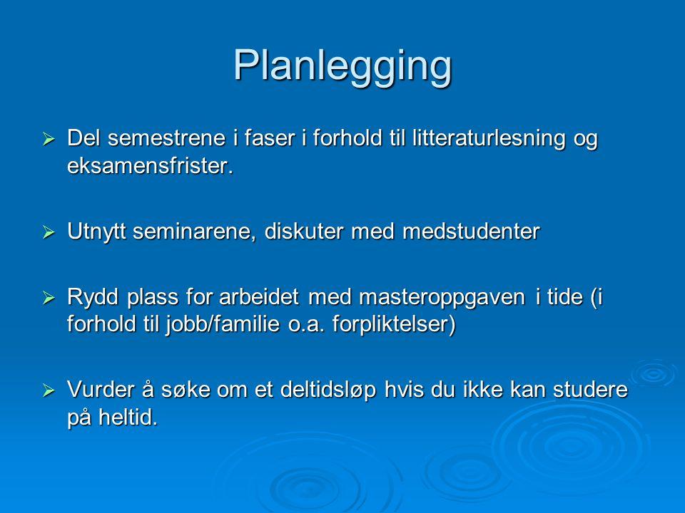 Planlegging  Del semestrene i faser i forhold til litteraturlesning og eksamensfrister.