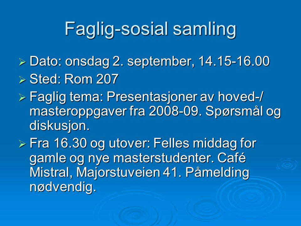Faglig-sosial samling  Dato: onsdag 2.