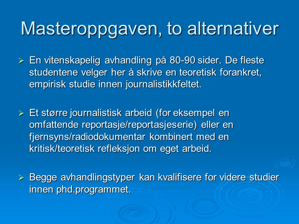 Eksempler på masteroppgavetemaer  Kulturens plass i nyhetsbildet.