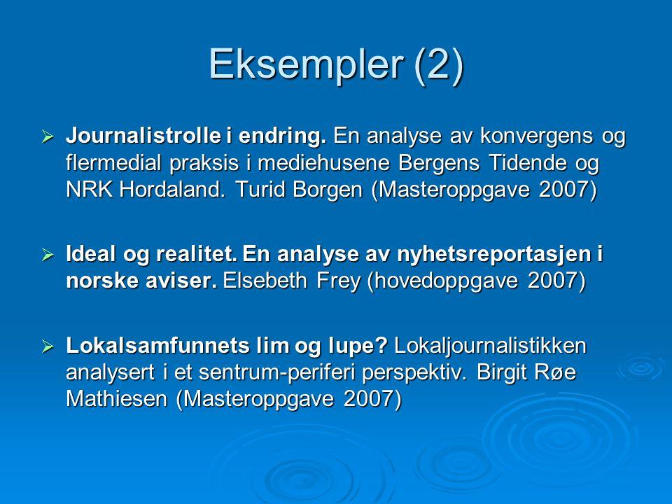 Eksempler (3)  Videojournalister.Ensomme ulver eller fleksible superreportere.