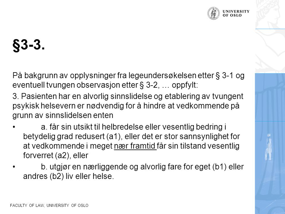 FACULTY OF LAW, UNIVERSITY OF OSLO §3-3.