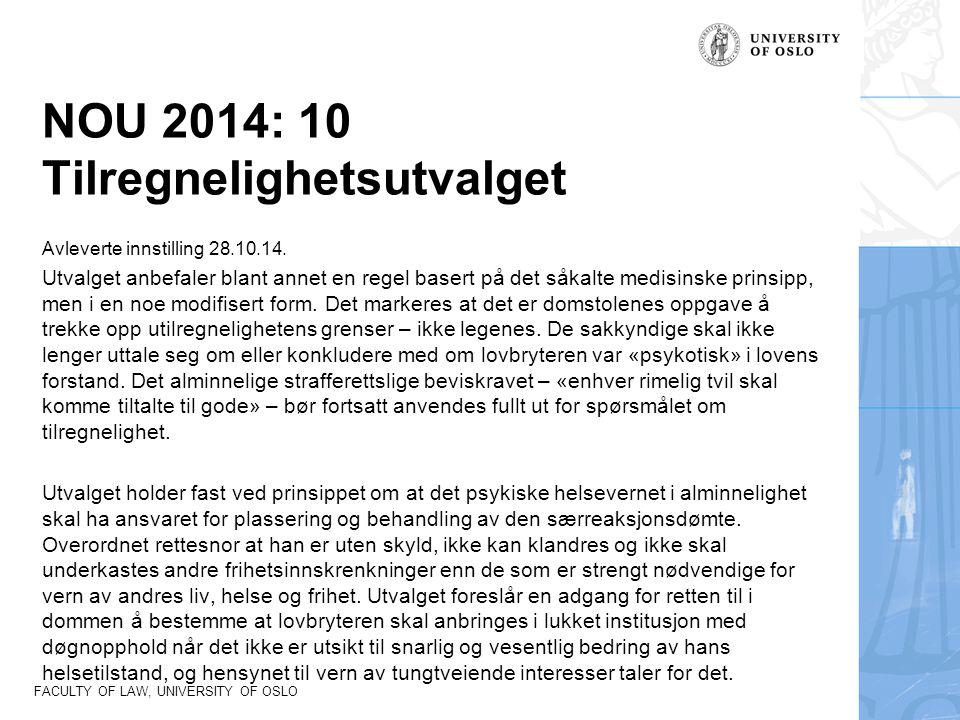FACULTY OF LAW, UNIVERSITY OF OSLO NOU 2014: 10 Tilregnelighetsutvalget Avleverte innstilling 28.10.14. Utvalget anbefaler blant annet en regel basert