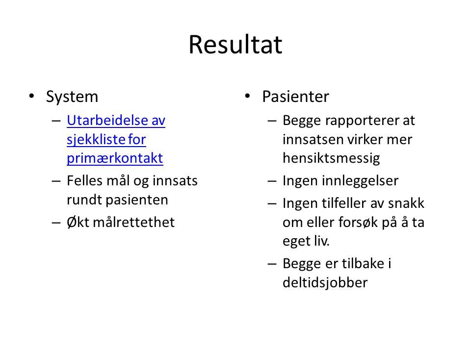 Resultat System – Utarbeidelse av sjekkliste for primærkontakt Utarbeidelse av sjekkliste for primærkontakt – Felles mål og innsats rundt pasienten –