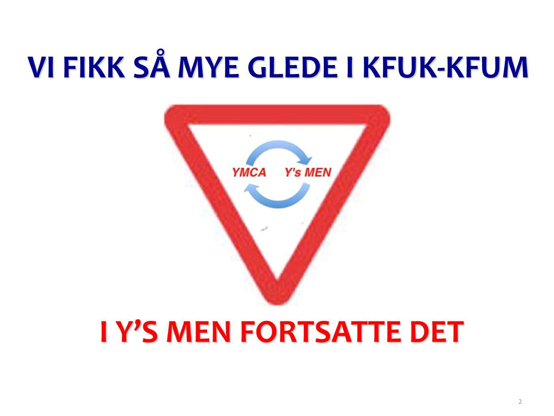 2 VI FIKK SÅ MYE GLEDE I KFUK-KFUM I Y'S MEN FORTSATTE DET