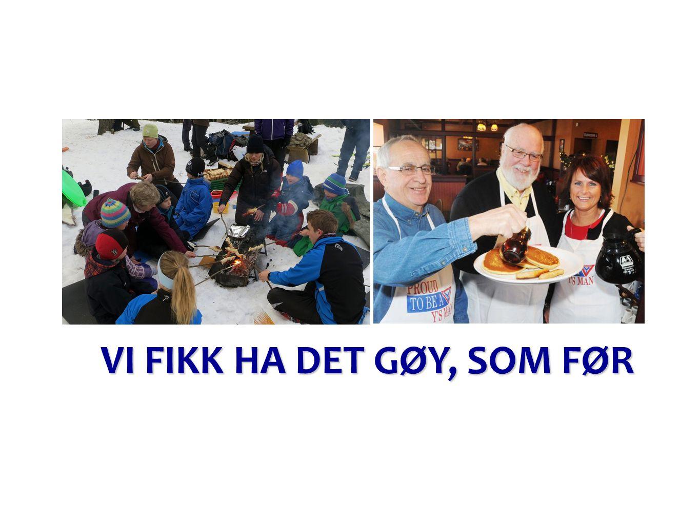 VI FIKK HA DET GØY, SOM FØR