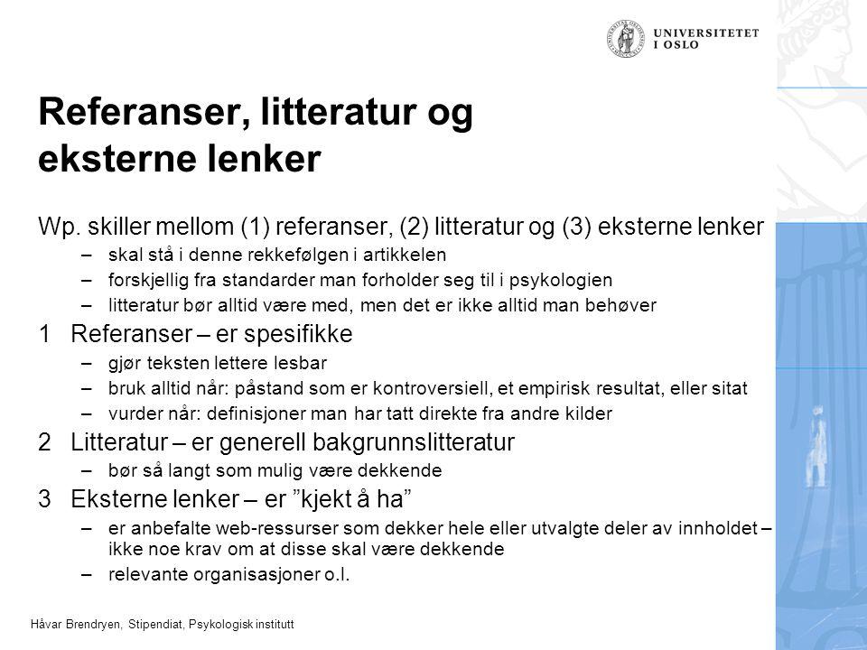 Håvar Brendryen, Stipendiat, Psykologisk institutt Referanser, litteratur og eksterne lenker Wp.