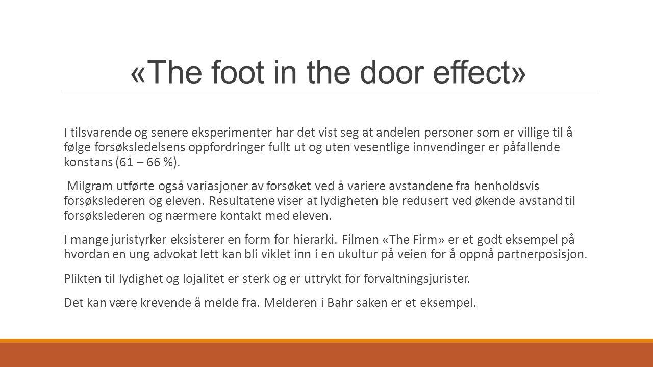 «The foot in the door effect» I tilsvarende og senere eksperimenter har det vist seg at andelen personer som er villige til å følge forsøksledelsens o
