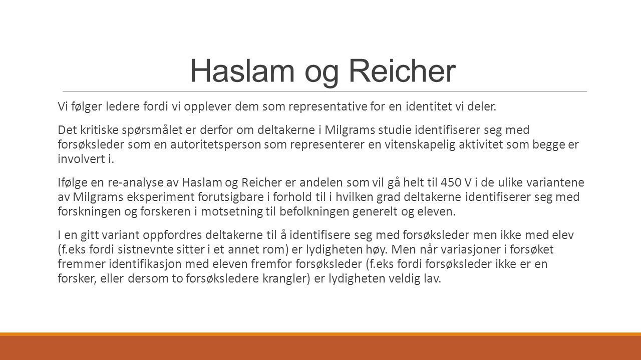 Haslam og Reicher Vi følger ledere fordi vi opplever dem som representative for en identitet vi deler. Det kritiske spørsmålet er derfor om deltakerne