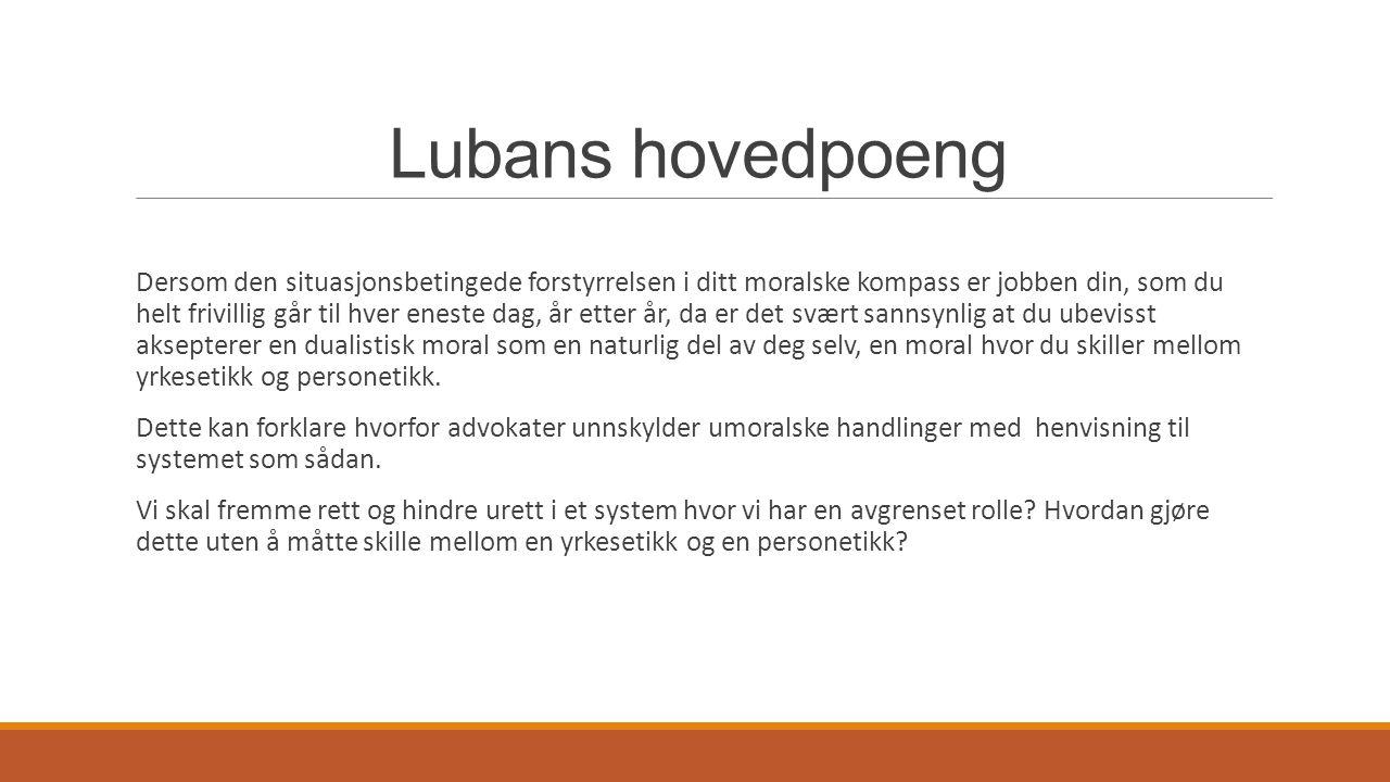 Lubans hovedpoeng Dersom den situasjonsbetingede forstyrrelsen i ditt moralske kompass er jobben din, som du helt frivillig går til hver eneste dag, å