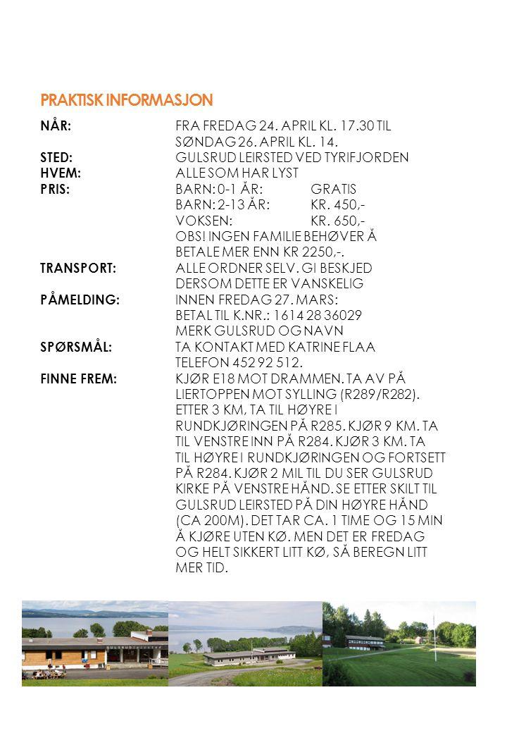 NÅR: FRA FREDAG 24. APRIL KL. 17.30 TIL SØNDAG 26.