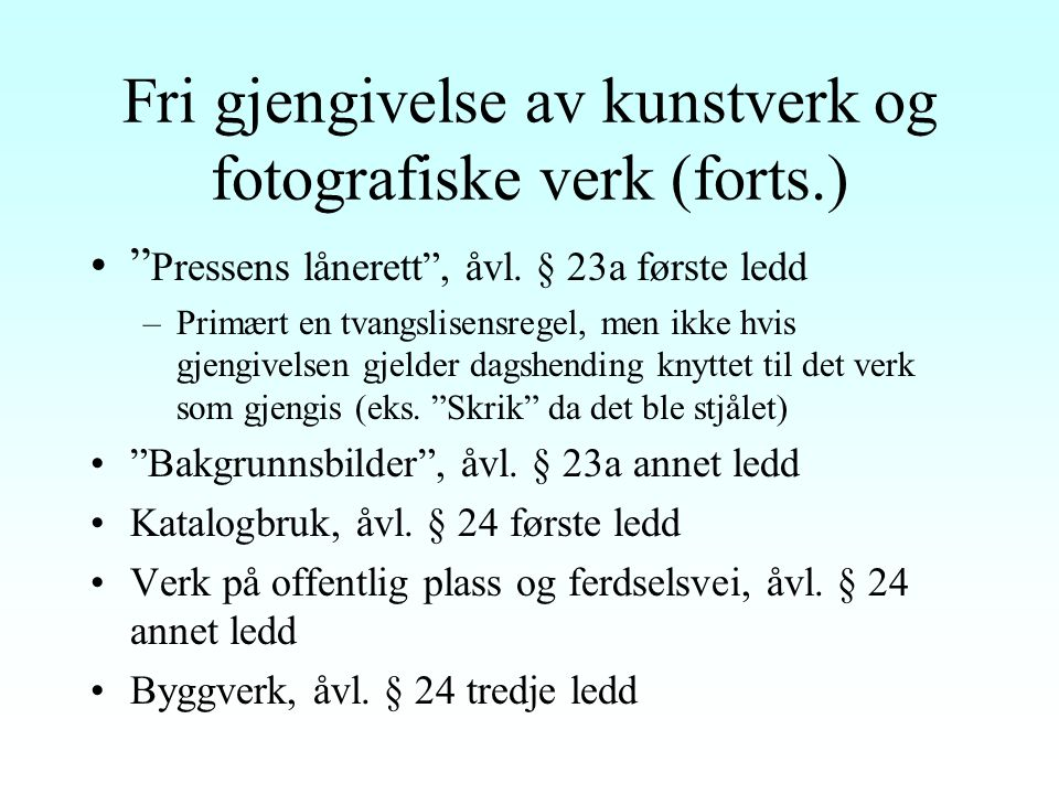 Fri gjengivelse av kunstverk og fotografiske verk Åvl.