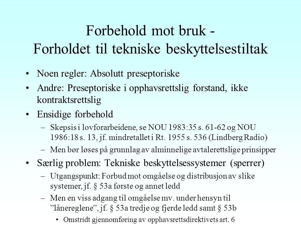 Avtalelisenser Betinget og begrenset tvangslisens Utgangspunktet: Avtl.