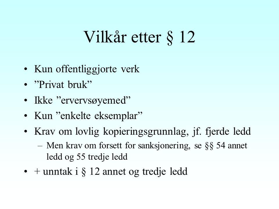 Eksemplarfremstilling til privat bruk - utgangspunkter Åvl.