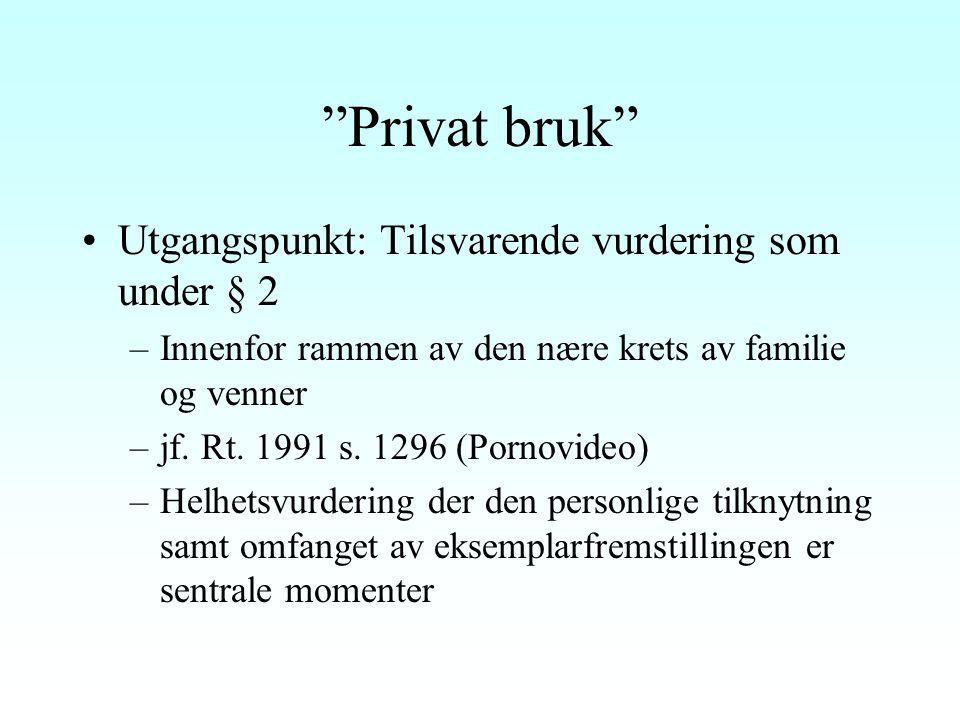 Vilkår etter § 12 Kun offentliggjorte verk Privat bruk Ikke ervervsøyemed Kun enkelte eksemplar Krav om lovlig kopieringsgrunnlag, jf.