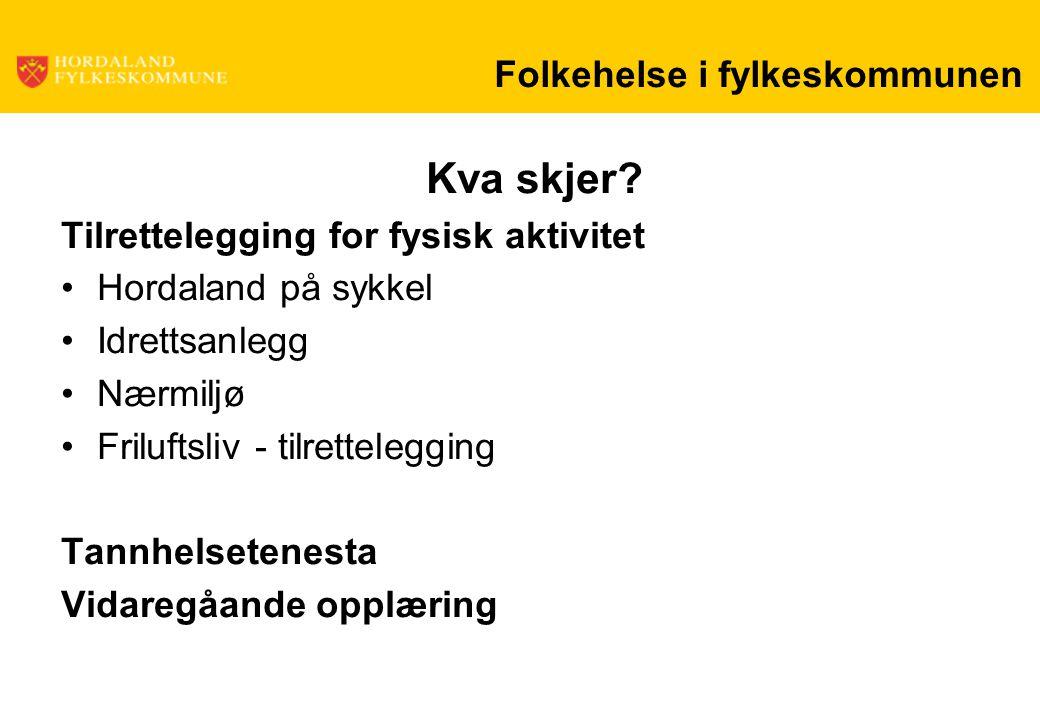 Folkehelse i fylkeskommunen Kva skjer.