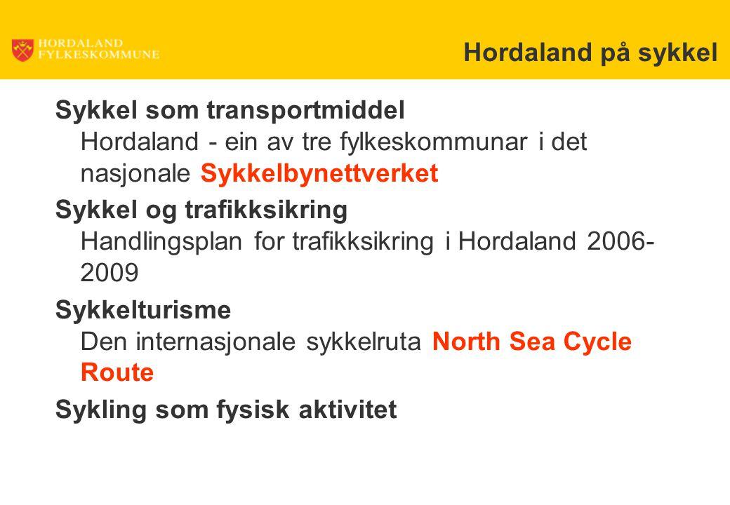 Hordaland på sykkel Sykkel som transportmiddel Hordaland - ein av tre fylkeskommunar i det nasjonale Sykkelbynettverket Sykkel og trafikksikring Handl