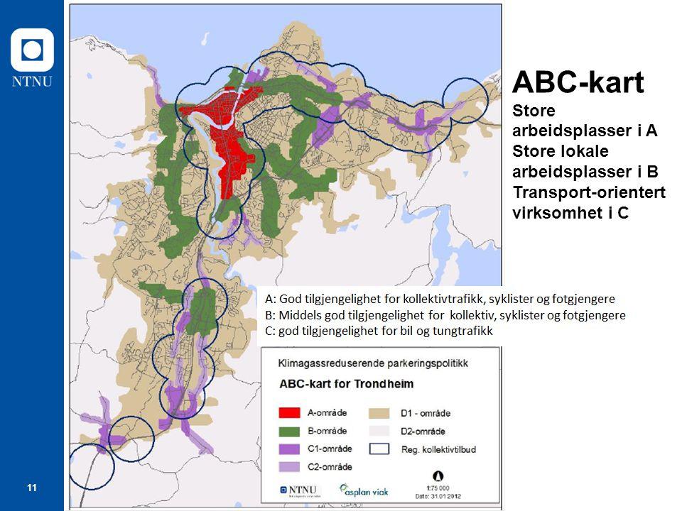 11 ABC-kart Store arbeidsplasser i A Store lokale arbeidsplasser i B Transport-orientert virksomhet i C