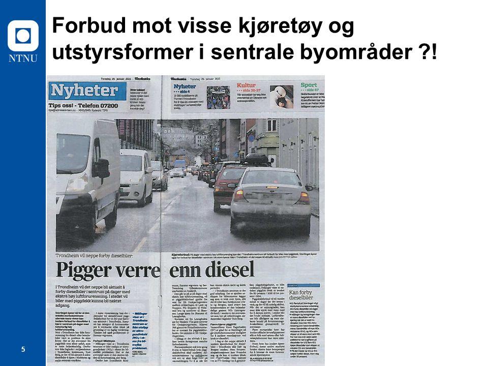 5 Forbud mot visse kjøretøy og utstyrsformer i sentrale byområder ?!