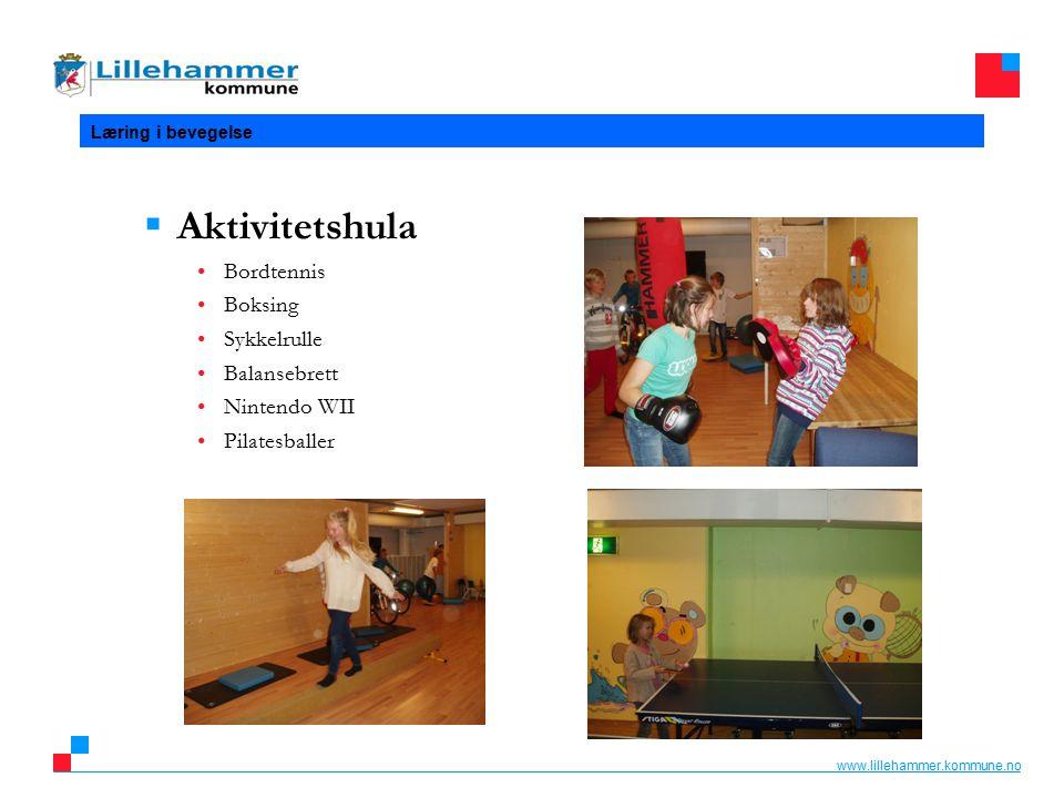 www.lillehammer.kommune.no Læring i bevegelse  Aktivitetshula Bordtennis Boksing Sykkelrulle Balansebrett Nintendo WII Pilatesballer