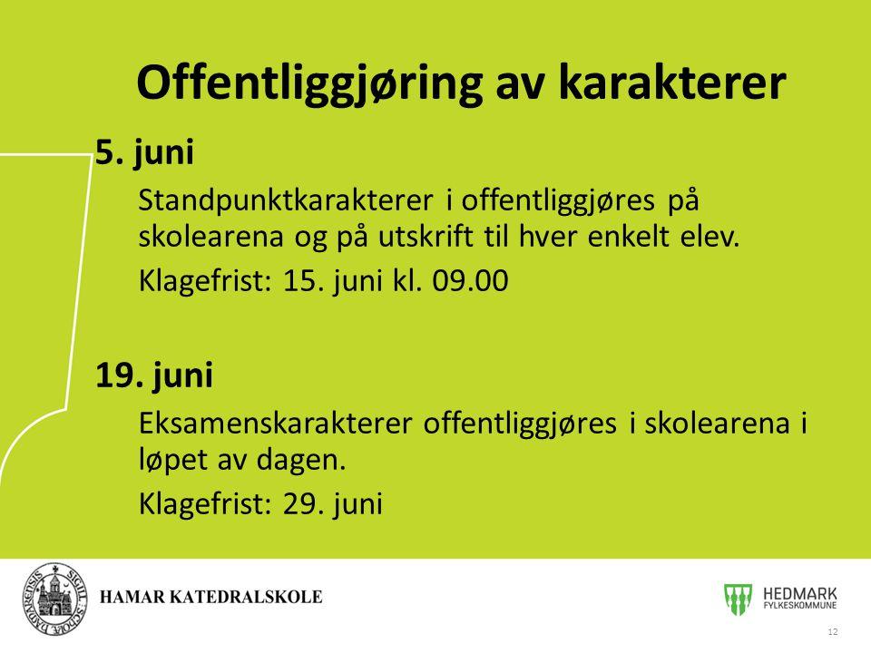 5. juni Standpunktkarakterer i offentliggjøres på skolearena og på utskrift til hver enkelt elev.