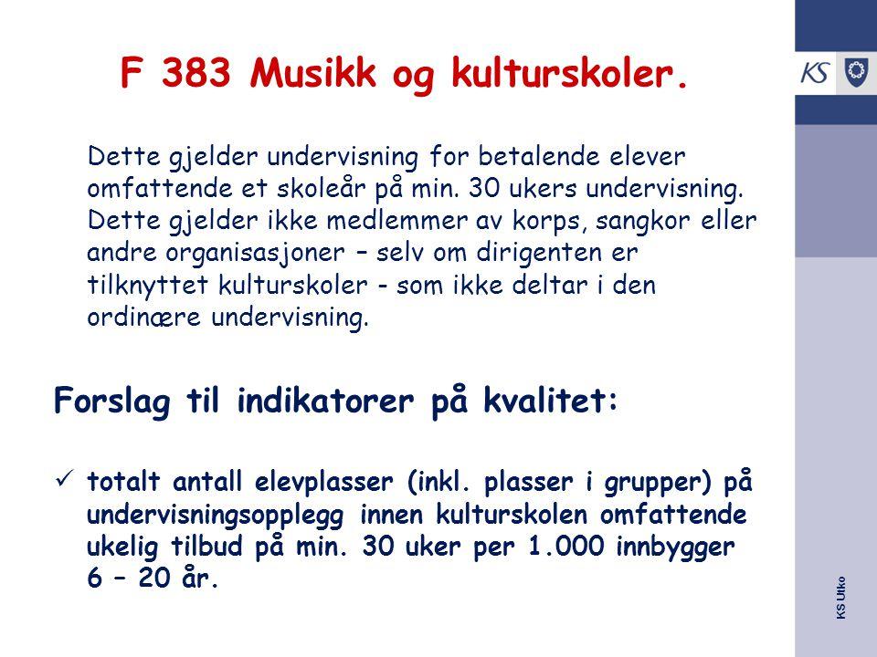 KS Utko F 383 Musikk og kulturskoler. Dette gjelder undervisning for betalende elever omfattende et skoleår på min. 30 ukers undervisning. Dette gjeld