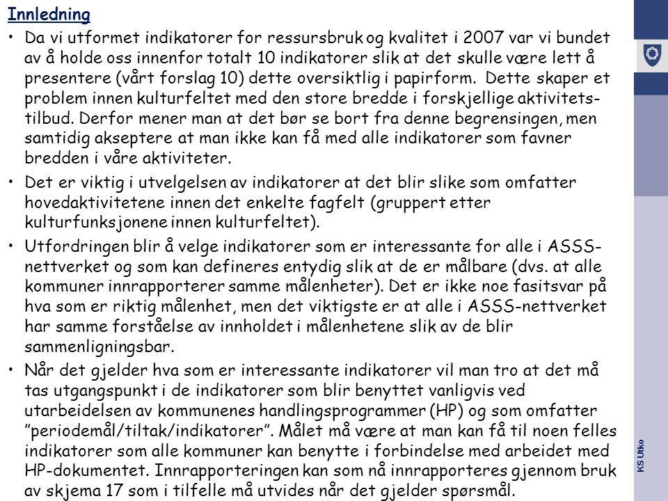 KS Utko Innledning Da vi utformet indikatorer for ressursbruk og kvalitet i 2007 var vi bundet av å holde oss innenfor totalt 10 indikatorer slik at det skulle være lett å presentere (vårt forslag 10) dette oversiktlig i papirform.
