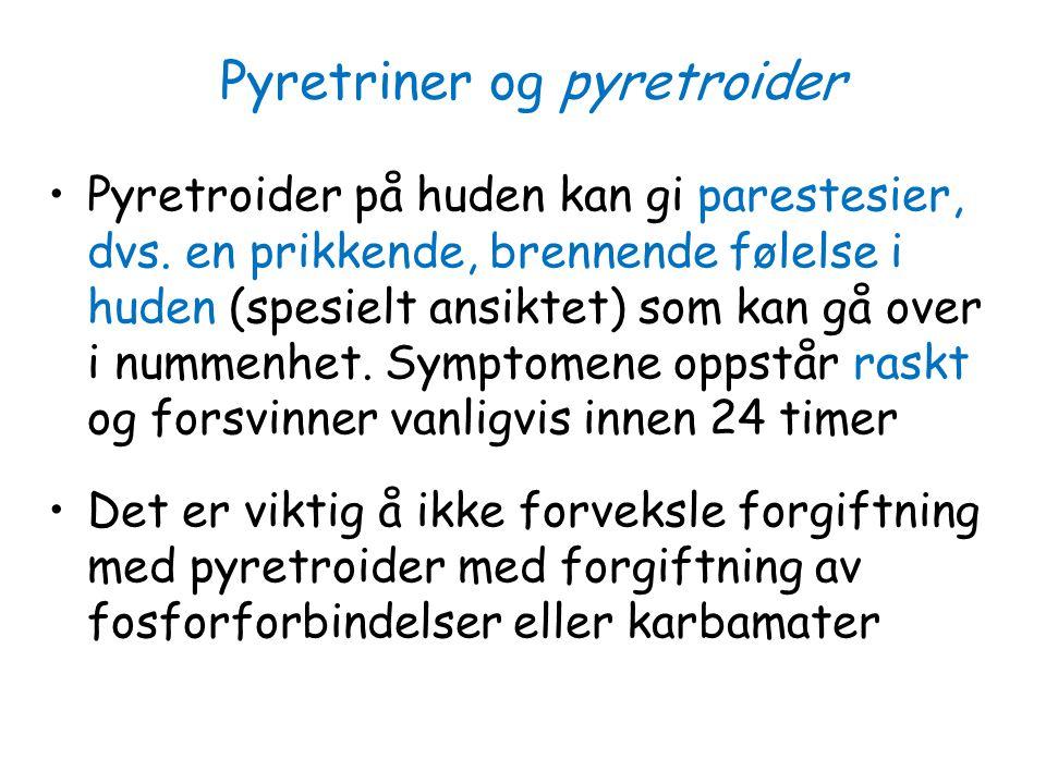 Pyretriner og pyretroider Pyretroider på huden kan gi parestesier, dvs. en prikkende, brennende følelse i huden (spesielt ansiktet) som kan gå over i