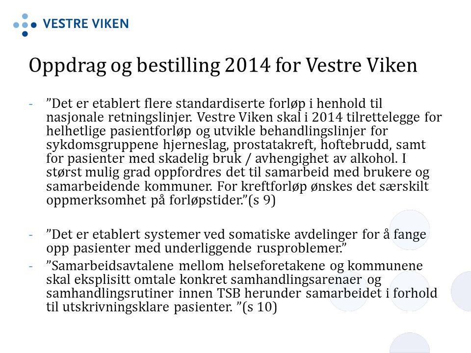 """Oppdrag og bestilling 2014 for Vestre Viken -""""Det er etablert flere standardiserte forløp i henhold til nasjonale retningslinjer. Vestre Viken skal i"""
