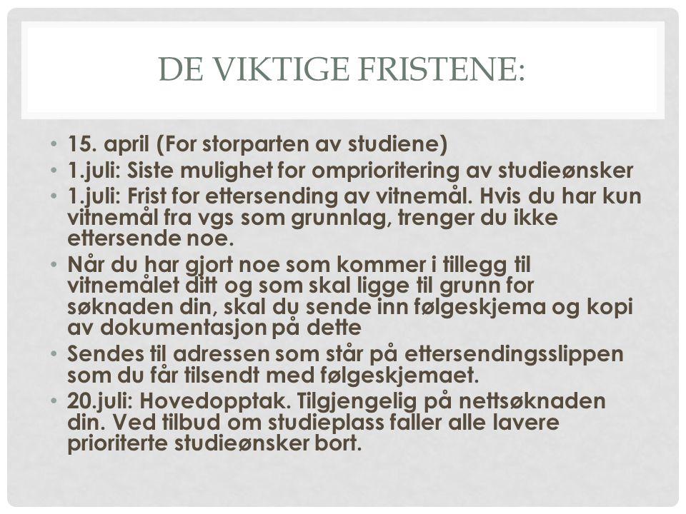 DE VIKTIGE FRISTENE: 15.