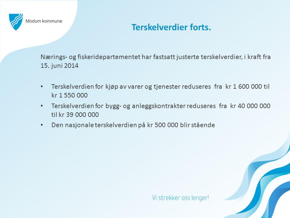 Terskelverdier forts. Nærings- og fiskeridepartementet har fastsatt justerte terskelverdier, i kraft fra 15. juni 2014 Terskelverdien for kjøp av vare