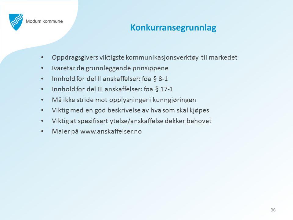 Konkurransegrunnlag Oppdragsgivers viktigste kommunikasjonsverktøy til markedet Ivaretar de grunnleggende prinsippene Innhold for del II anskaffelser:
