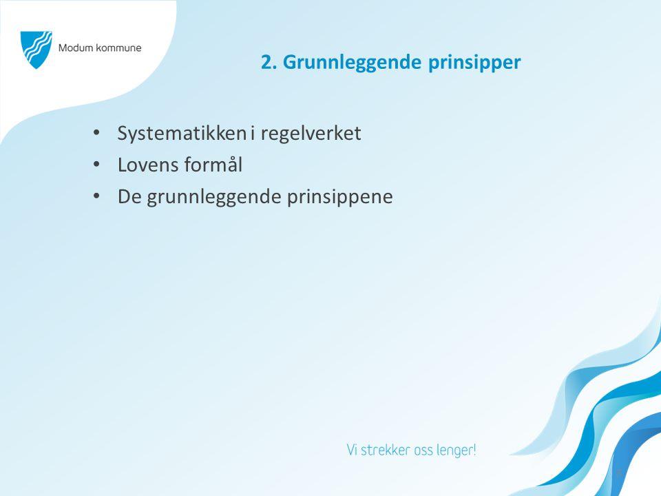 2. Grunnleggende prinsipper Systematikken i regelverket Lovens formål De grunnleggende prinsippene 5