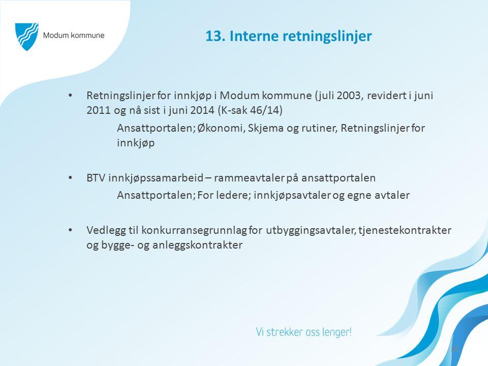 13. Interne retningslinjer Retningslinjer for innkjøp i Modum kommune (juli 2003, revidert i juni 2011 og nå sist i juni 2014 (K-sak 46/14) Ansattport