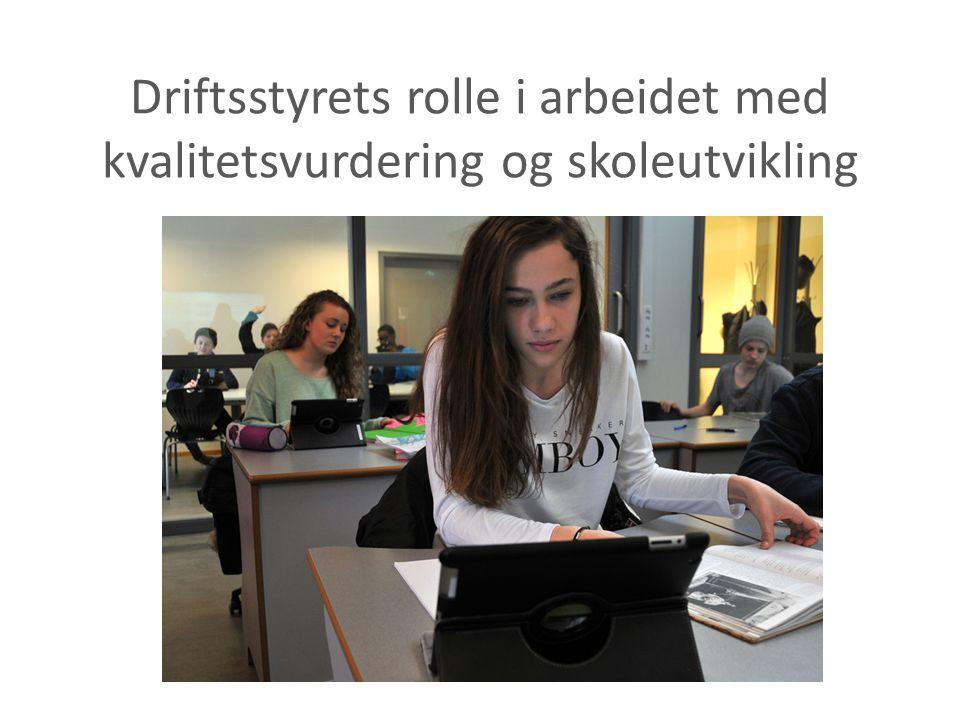 Driftsstyrets rolle i arbeidet med kvalitetsvurdering og skoleutvikling