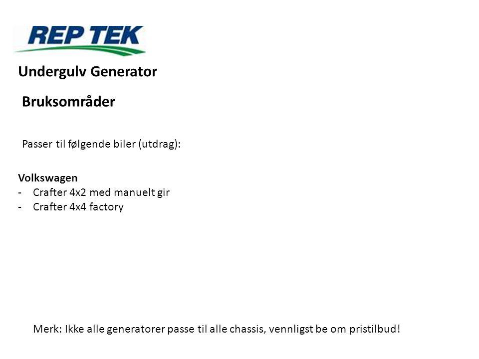 Passer til følgende biler (utdrag): Volkswagen -Crafter 4x2 med manuelt gir -Crafter 4x4 factory Merk: Ikke alle generatorer passe til alle chassis, v