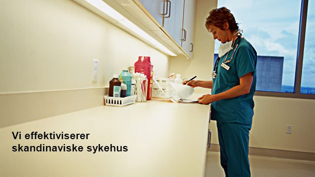 Vi effektiviserer skandinaviske sykehus