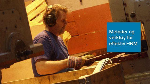 Effektiv personal- forvaltning Metoder og verktøy for effektiv HRM