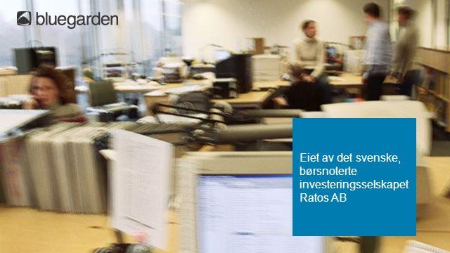 Bluegarden-konsernet er en fremtidsrettet leverandør av komplette tjenester og løsninger innen HRM Cirka 400 HRM- spesialister lokalisert flere steder i Norge, Sverige og Danmark Eiet av det svenske, børsnoterte investeringsselskapet Ratos AB