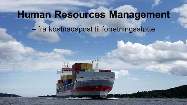 Human Resources Management – fra kostnadspost til forretningsstøtte