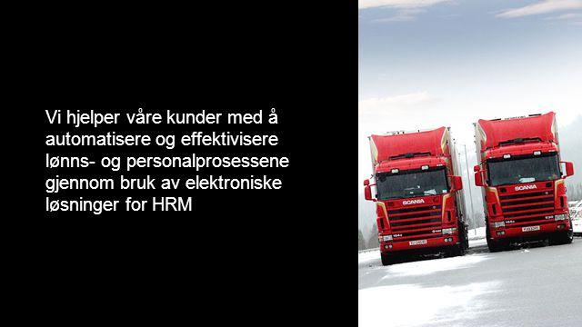 Vi hjelper våre kunder med å automatisere og effektivisere lønns- og personalprosessene gjennom bruk av elektroniske løsninger for HRM