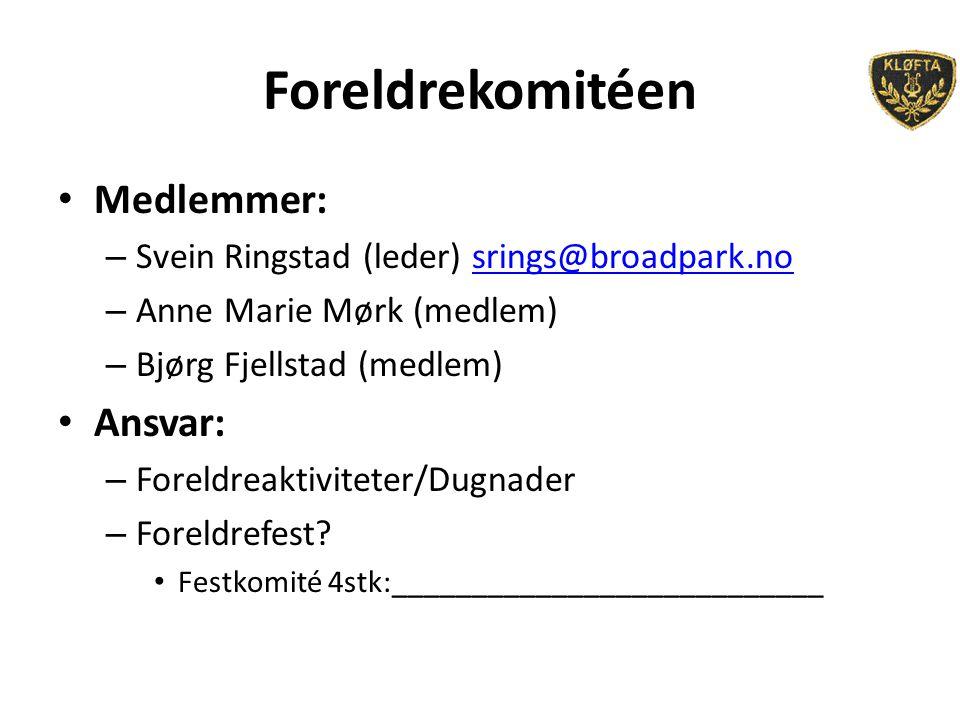 Foreldrekomitéen Medlemmer: – Svein Ringstad (leder) srings@broadpark.nosrings@broadpark.no – Anne Marie Mørk (medlem) – Bjørg Fjellstad (medlem) Ansvar: – Foreldreaktiviteter/Dugnader – Foreldrefest.